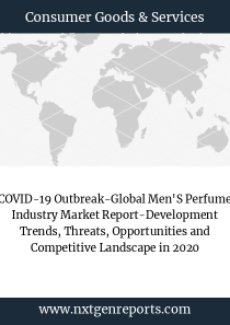 COVID-19 Outbreak-Global Men'S Perfume Industry Market Report-Development Trends, Threats, Opportunities and Competitive Landscape in 2020