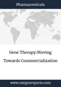 Gene Therapy:Moving Towards Commercialization