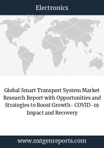 Global Smart Transport System Market Research Report with Opportunities and Strategies to Boost Growth- COVID-19 Impact and Recovery