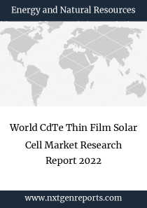 World CdTe Thin Film Solar Cell Market Research Report 2022