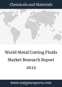 World Metal Cutting Fluids Market Research Report 2023