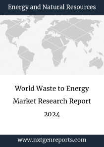 World Waste to Energy Market Research Report 2024